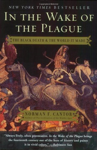 Image for In the Wake of the Plague: The Black Death and the World It Made