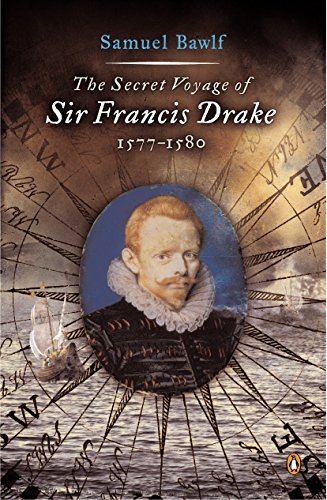 Image for The Secret Voyage of Sir Francis Drake: 1577-1580