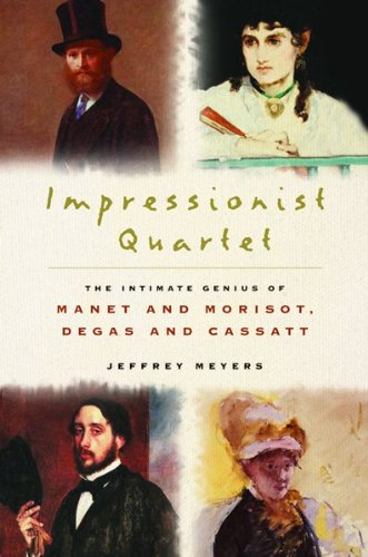 Image for Impressionist Quartet: The Intimate Genius of Manet and Morisot, Degas and Cassatt