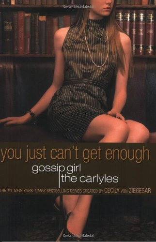 Image for You Just Can't Get Enough (Carlyles Gossip Girl)