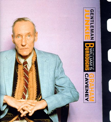 Image for Gentleman Junkie: The Life and Legacy of William S. Burroughs