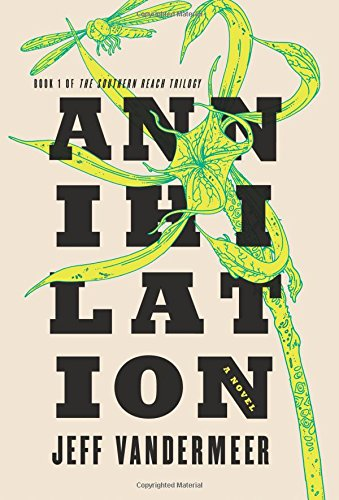 Image for Annihilation: A Novel (The Southern Reach Trilogy (1))