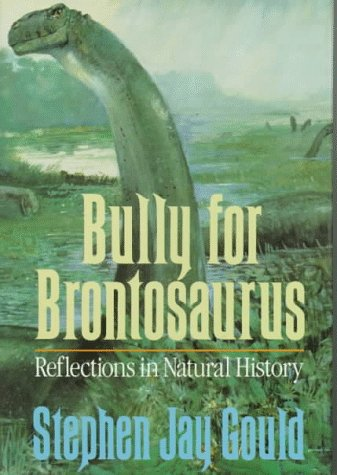 Image for Bully for Brontosaurus: Reflections in Natural History