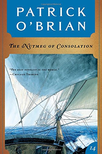 Image for The Nutmeg of Consolation (Vol. Book 14) (Aubrey/Maturin Novels)