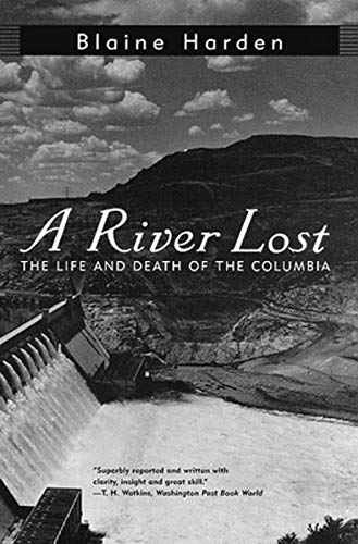 Image for A River Lost: The Life and Death of the Columbia