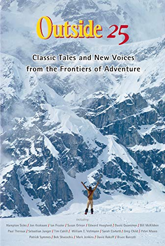 Image for Outside 25: Classic Tales and New Voices from the Frontiers of Adventure (25th Anniversary Ed.)