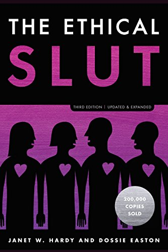 Image for The Ethical Slut, Third Edition: A Practical Guide to Polyamory, Open Relationships, and Other Freedoms in Sex and Love