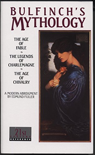 Image for Bulfinch's Mythology: The Age of Fable / The Legends of Charlemagne / The Age of Chivalry (Laurel Classic)