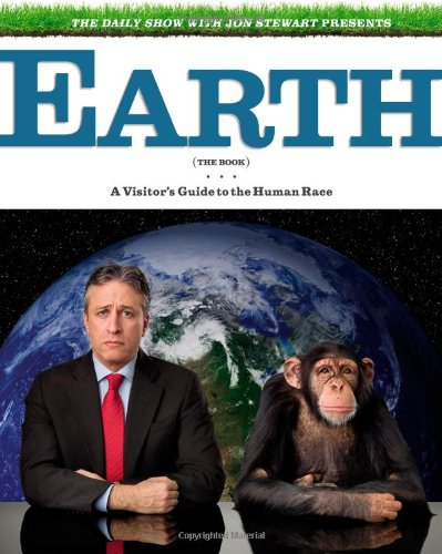 Image for The Daily Show with Jon Stewart Presents Earth (The Book): A Visitor's Guide to the Human Race