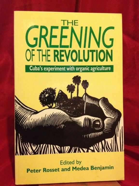 Image for The Greening of the Revolution: Cuba's Experiment with Organic Agriculture