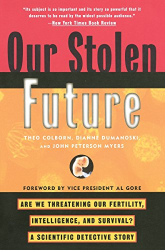 Image for Our Stolen Future: Are We Threatening Our Fertility, Intelligence, and Survival?--A Scientific Detective Story