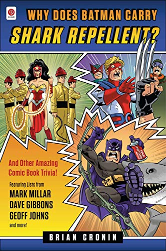 Image for Why Does Batman Carry Shark Repellent?: And Other Amazing Comic Book Trivia!