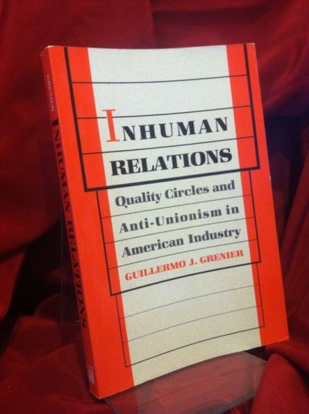 Image for Inhuman Relations: Quality Circles and Anti-Unionism in American Industry (Labor And Social Change)