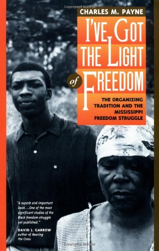 Image for I've Got the Light of Freedom: The Organizing Tradition and the Mississippi Freedom Struggle