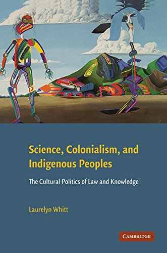 Image for Science, Colonialism, and Indigenous Peoples: The Cultural Politics of Law and Knowledge