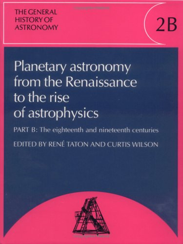 Image for The General History of Astronomy: Volume 2, Planetary Astronomy from the Renaissance to the Rise of Astrophysics (Vol 2)