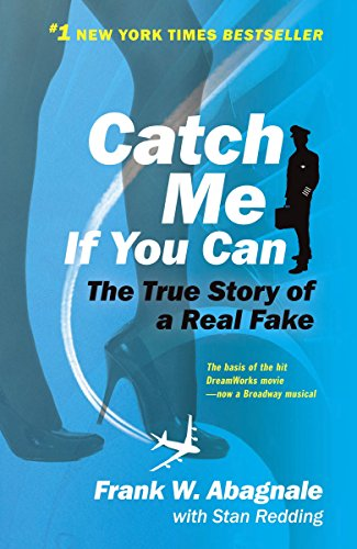 Image for Catch Me If You Can: The True Story of a Real Fake
