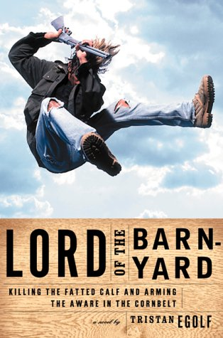 Image for Lord of the Barnyard: Killing the Fatted Calf and Arming the Aware in the Cornbelt