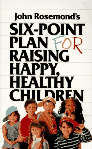 Image for Six-Point Plan: for Raising Happy, Healthy Children