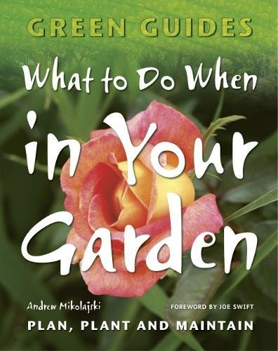 Image for What to Do When in Your Garden (Green Guides)