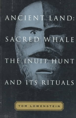 Image for Ancient Land: Sacred Whale : The Inuit Hunt and Its Rituals