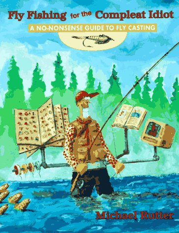 Image for Fly Fishing for the Compleat Idiot: A No-Nonsense Guide to Fly Casting