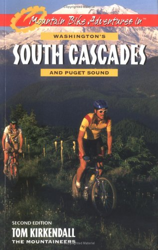 Image for Mountain Bike Adventures in Washington's Southern Cascades and Puget Sound (MOUNTAIN BIKE ADVENTURES IN WASHINGTON'S SOUTH CASCADES AND PUGET SOUND)
