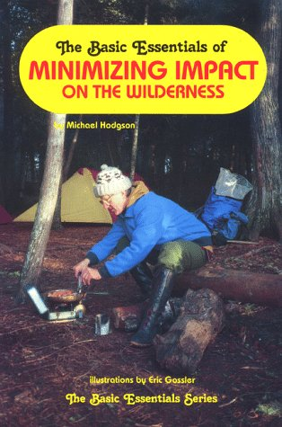 Image for The Basic Essentials of Minimizing Impact on the Wilderness