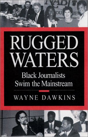 Image for Rugged Waters: Black Journalists Swim the Mainstream