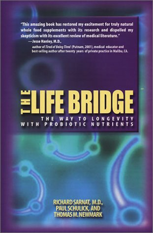 Image for The Life Bridge: The Way to Longevity with Probiotic Nutrients
