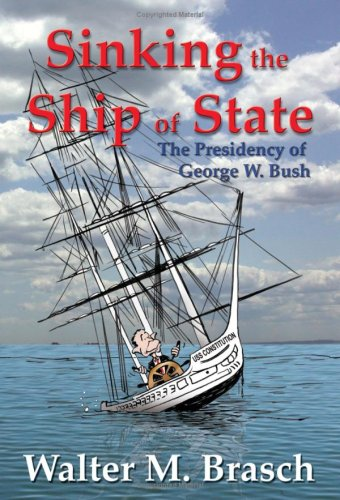 Image for Sinking the Ship of State: The Presidency of George W. Bush