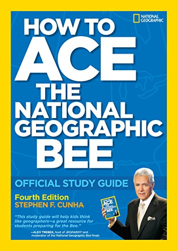 Image for How to Ace the National Geographic Bee: Official Study Guide 4th edition