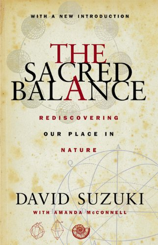 Image for The Sacred Balance: Rediscovering Our Place in Nature