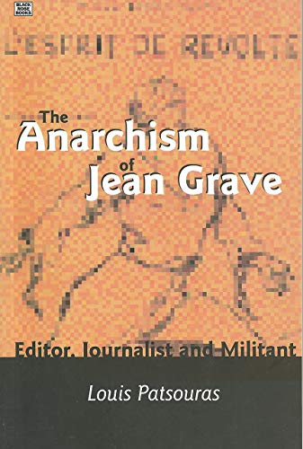 Image for The Anarchism Of Jean Grave: Editor, Journalist and Militant
