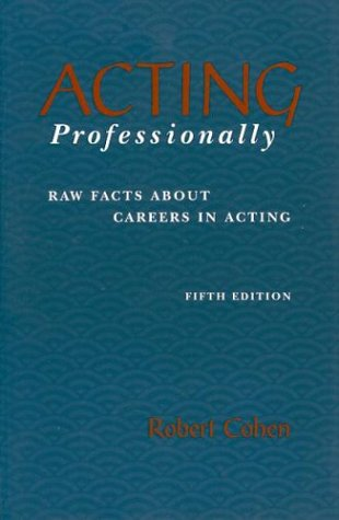 Image for Acting Professionally: Raw Facts About Careers in Acting