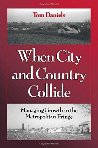 Image for When City and Country Collide: Managing Growth In The Metropolitan Fringe