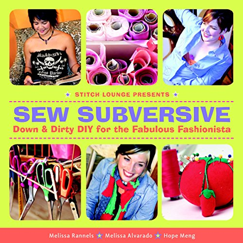 Image for Sew Subversive: Down and Dirty DIY for the Fabulous Fashionista