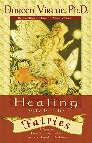 Image for Healing With the Fairies: Messages, Manifestations, and Love from the World of the Fairies
