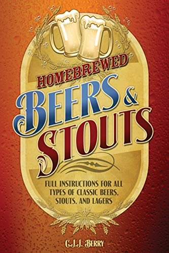 Image for Homebrewed Beers & Stouts: Full Instructions for All Types of Classic Beers, Stouts, and Lagers