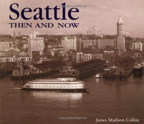 Image for Seattle Then and Now (Then & Now)