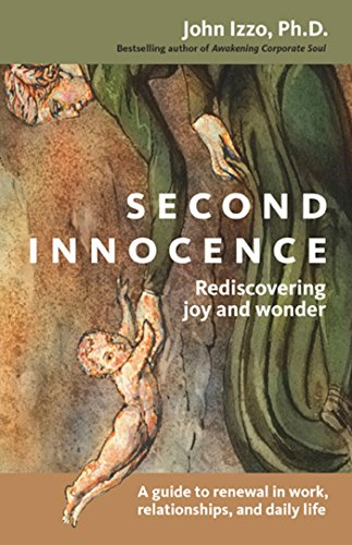 Image for Second Innocence: Rediscovering Joy and Wonder: A Guide to Renewal in Work, Relationships, and Daily Life