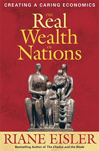 Image for The Real Wealth of Nations: Creating A Caring Economics