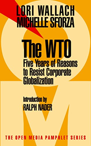 Image for The WTO: Five Years of Reasons to Resist Corporate Globalization (Open Media Series)