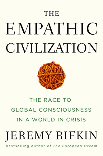 Image for The Empathic Civilization: The Race to Global Consciousness in a World in Crisis