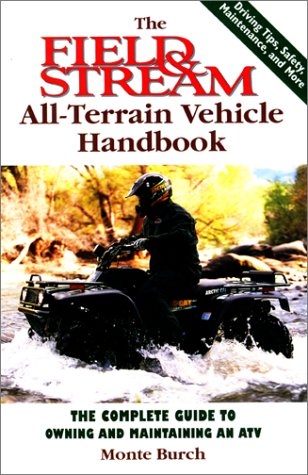 Image for The Field & Stream All-Terrain Vehicle Handbook: The Complete Guide to Owning and Maintaining an ATV
