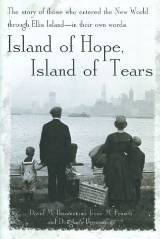 Image for Island of Hope, Island of Tears: The Story of Those Who Entered the New World through Ellis Island - In Their Own Words
