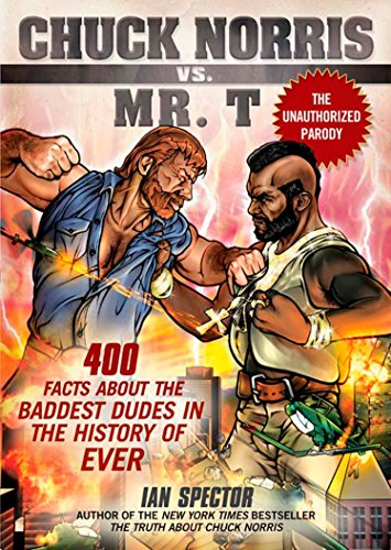 Image for Chuck Norris Vs. Mr. T: 400 Facts About the Baddest Dudes in the History of Ever
