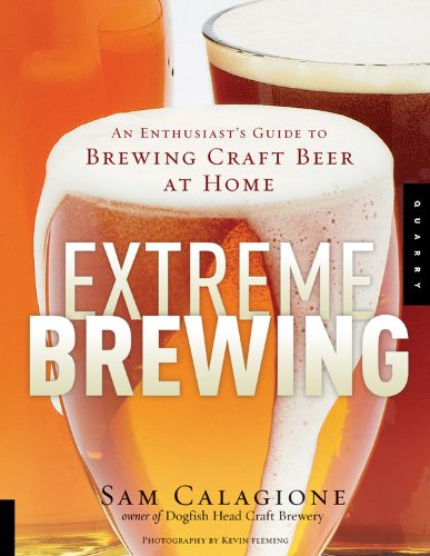 Image for Extreme Brewing: An Enthusiast's Guide to Brewing Craft Beer at Home