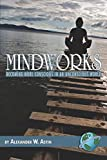 Image for Mindworks: Becoming More Conscious in an Unconscious World