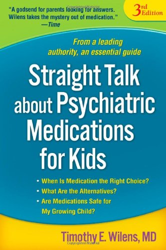 Image for Straight Talk about Psychiatric Medications for Kids, Third Edition
